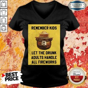 Remember Kids Let The Drunk Adults Handle All Fireworks Smokey Bear V-neck
