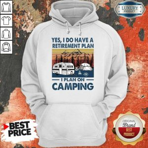 Retirement Plant I Plan On Camping Hoodie