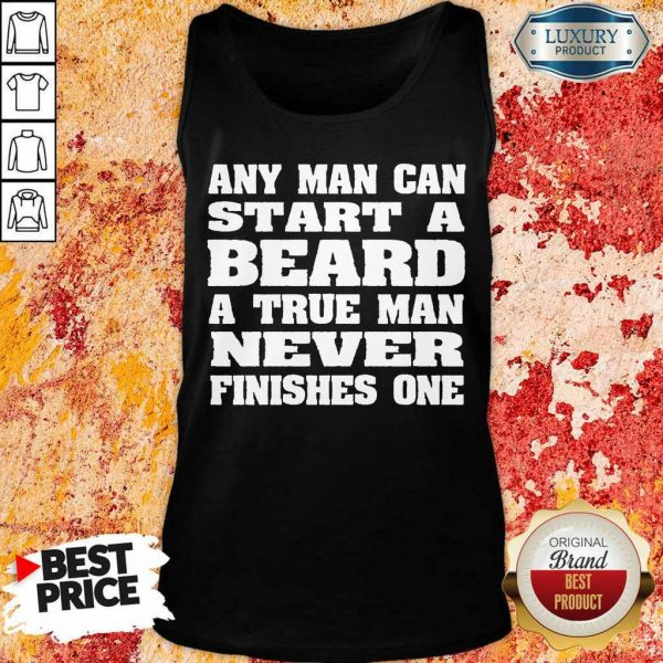 Start A Beard Never Finishes One Tank Top