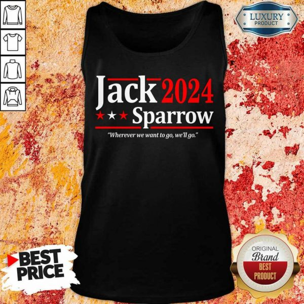 The Jack Sparrow 2024 Where We Want To Go We Will Go Tank Top