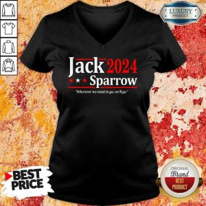 The Jack Sparrow 2024 Where We Want To Go We Will Go V-neck