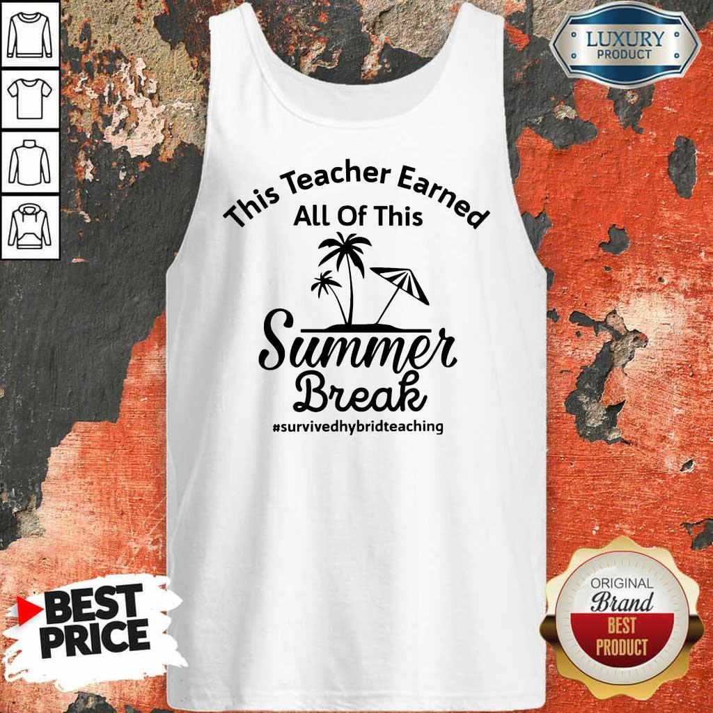 This Teacher Earned All Of This Summer Break Tank Top