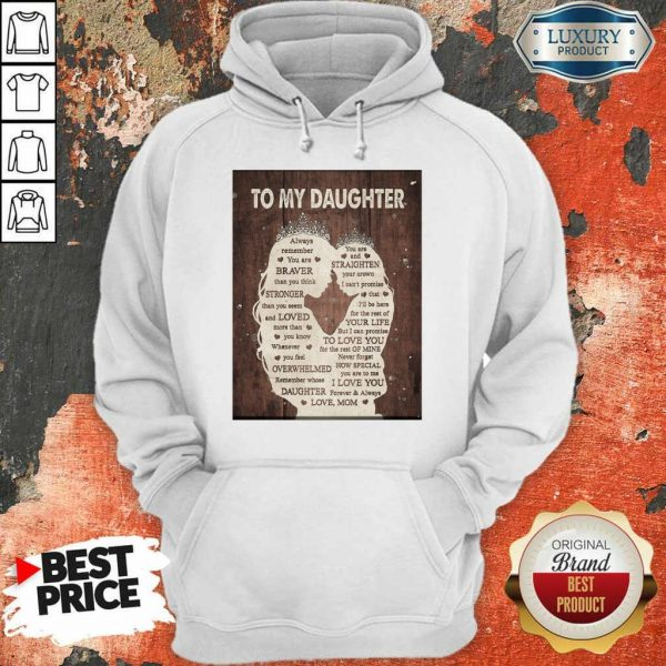 To My Daughter Always Remember You Are Braver Than You Think Mothers Day Hoodie