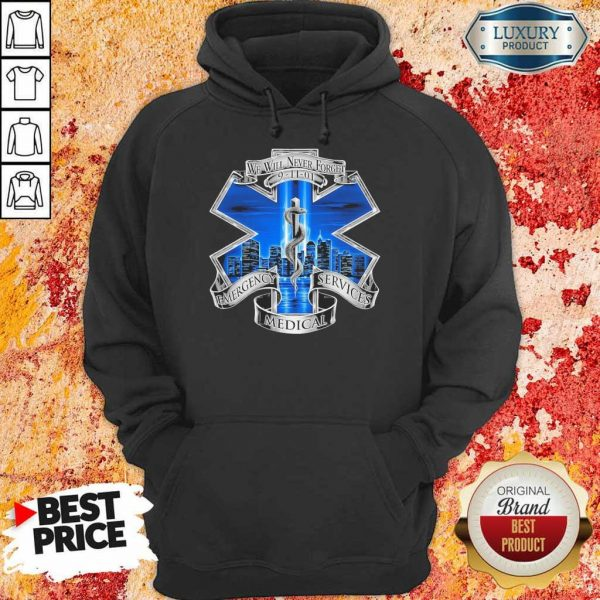 We Will Never Forget Emergency Services Medical Hoodie