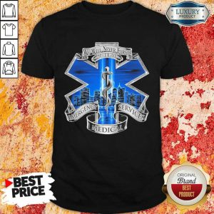 We Will Never Forget Emergency Services Medical Shirt