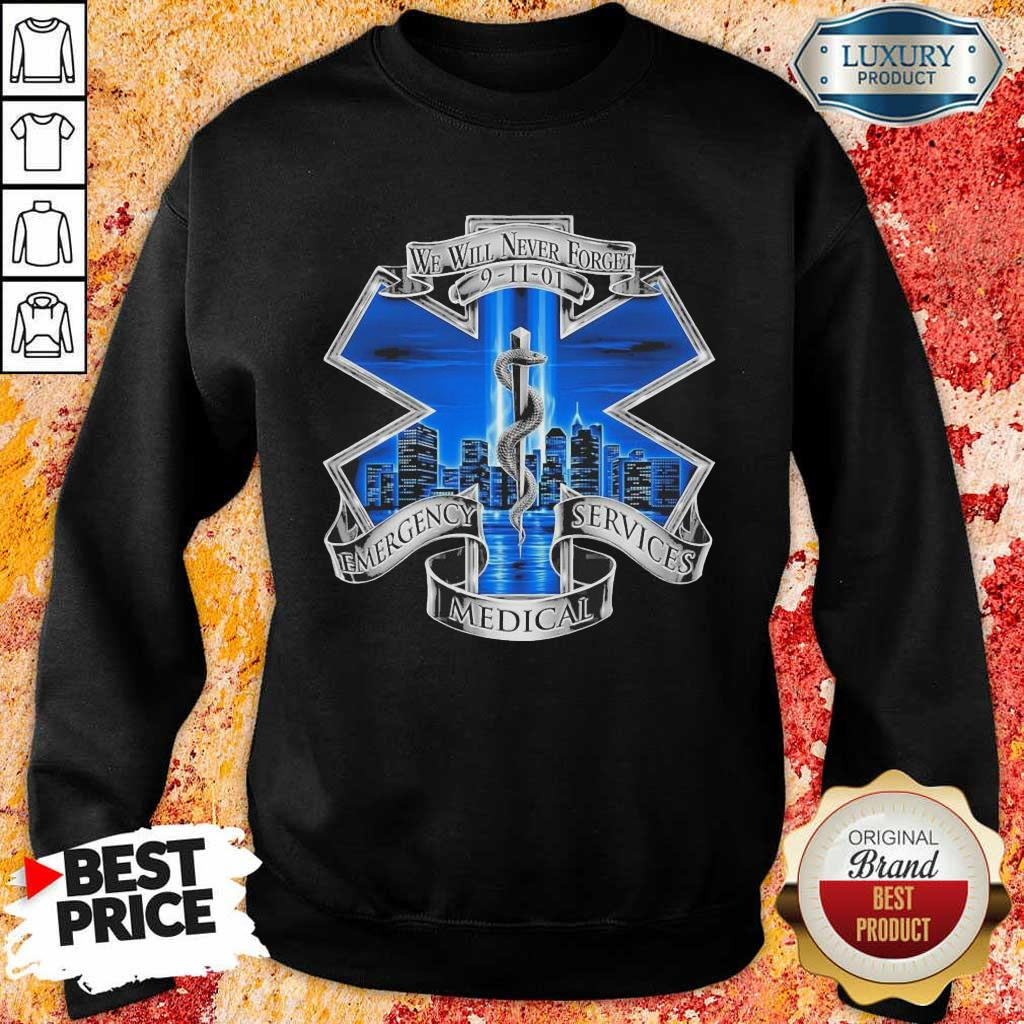 We Will Never Forget Emergency Services Medical Sweatshirt
