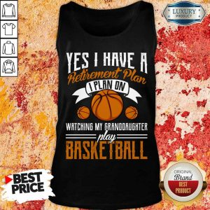 Yes I Have A Retirement Plan Basketball Tank Top